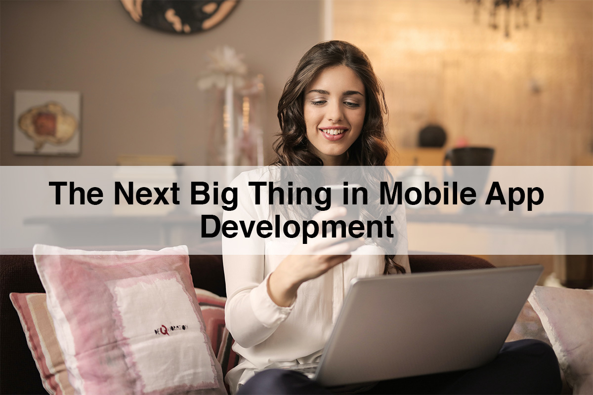 The next big thing in mobile app development
