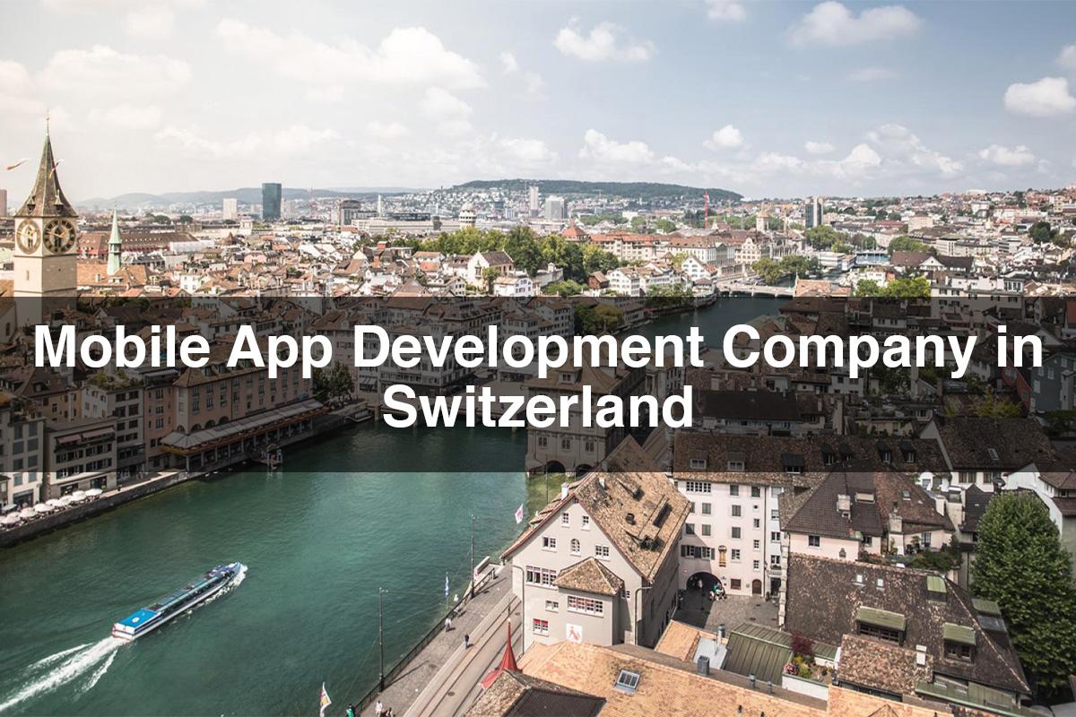 Mobile App Development Company in Switzerland