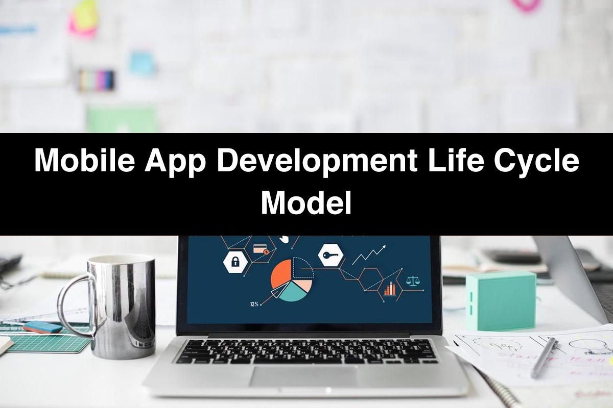Mobile App Development Life Cycle Model