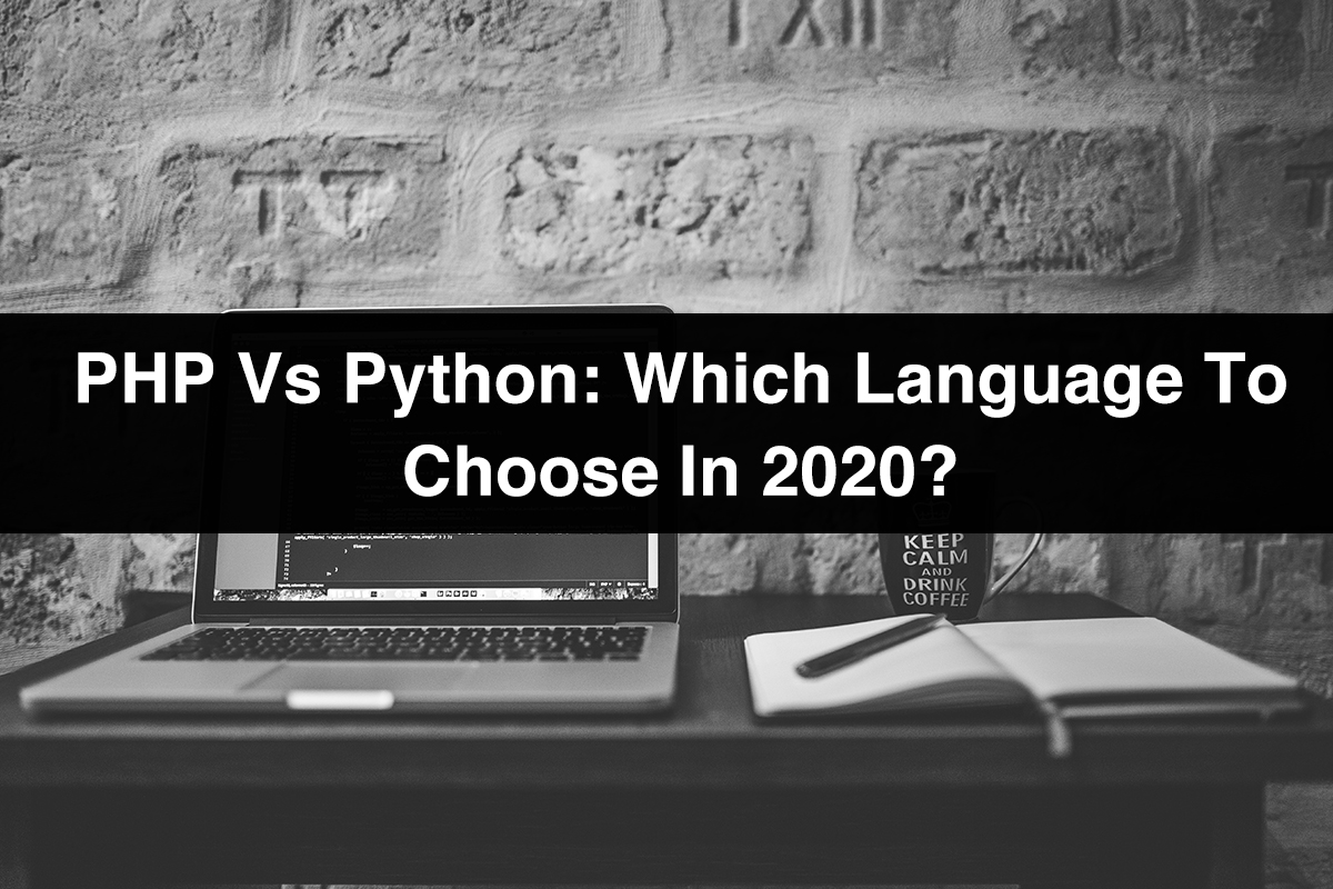PHP vs Python Which Language to Choose in 2020