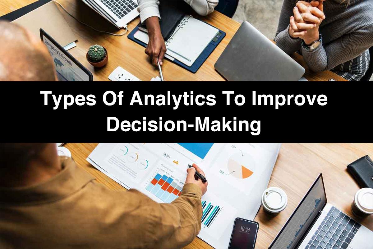 Types of data Analytics to Improve Decision-Making