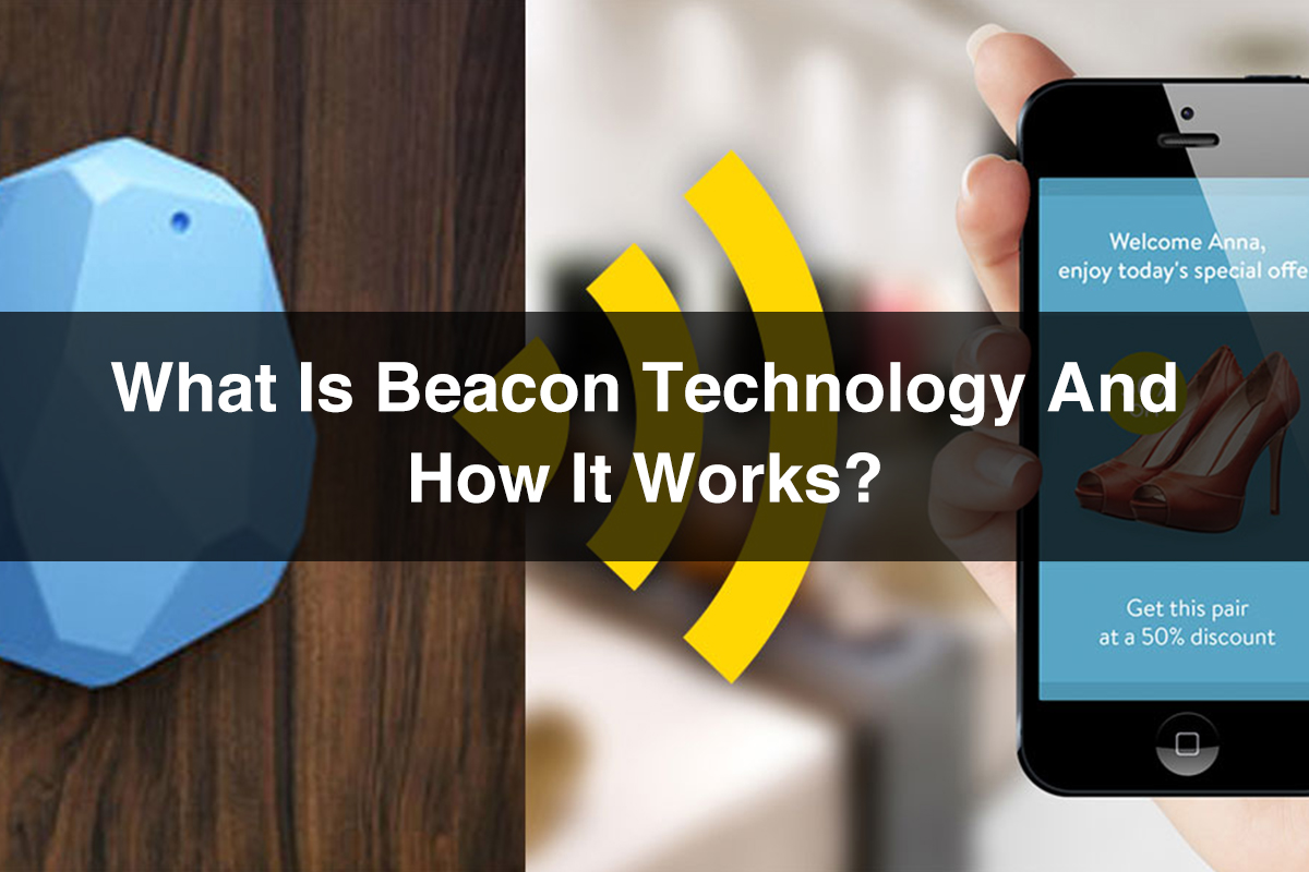 What is Beacon Technology and How It Works