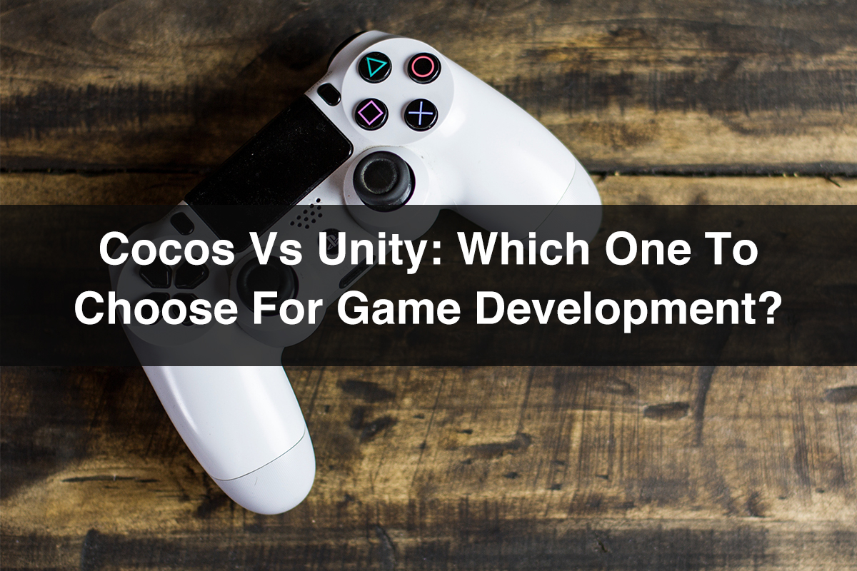 Cocos vs Unity Which one to choose for game development