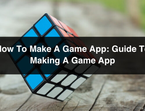 How to make a game app: Guide to making a game app