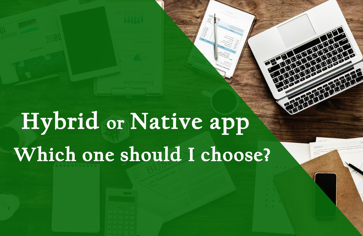 Hybrid or Native App - Which one should I choose