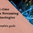 Real-Time Data Streaming Technologies - Complete Guide