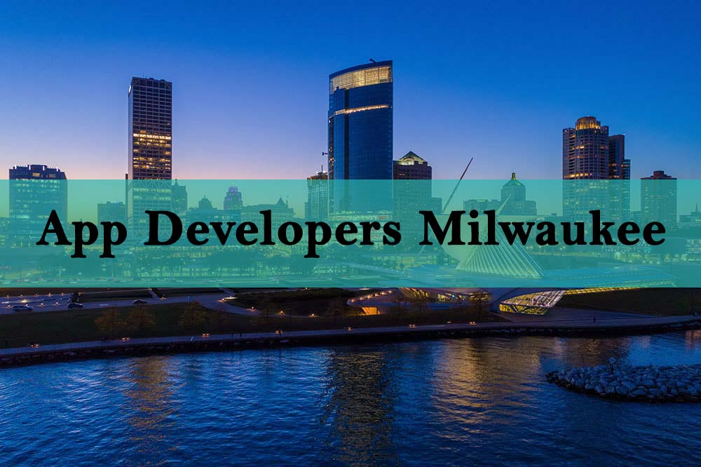 Top Mobile App Developers Milwaukee