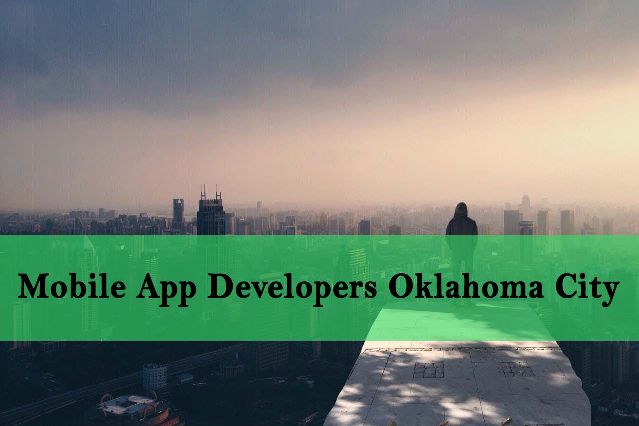 Top App Developers Oklahoma City | Mobile App Development Company in Oklahoma City