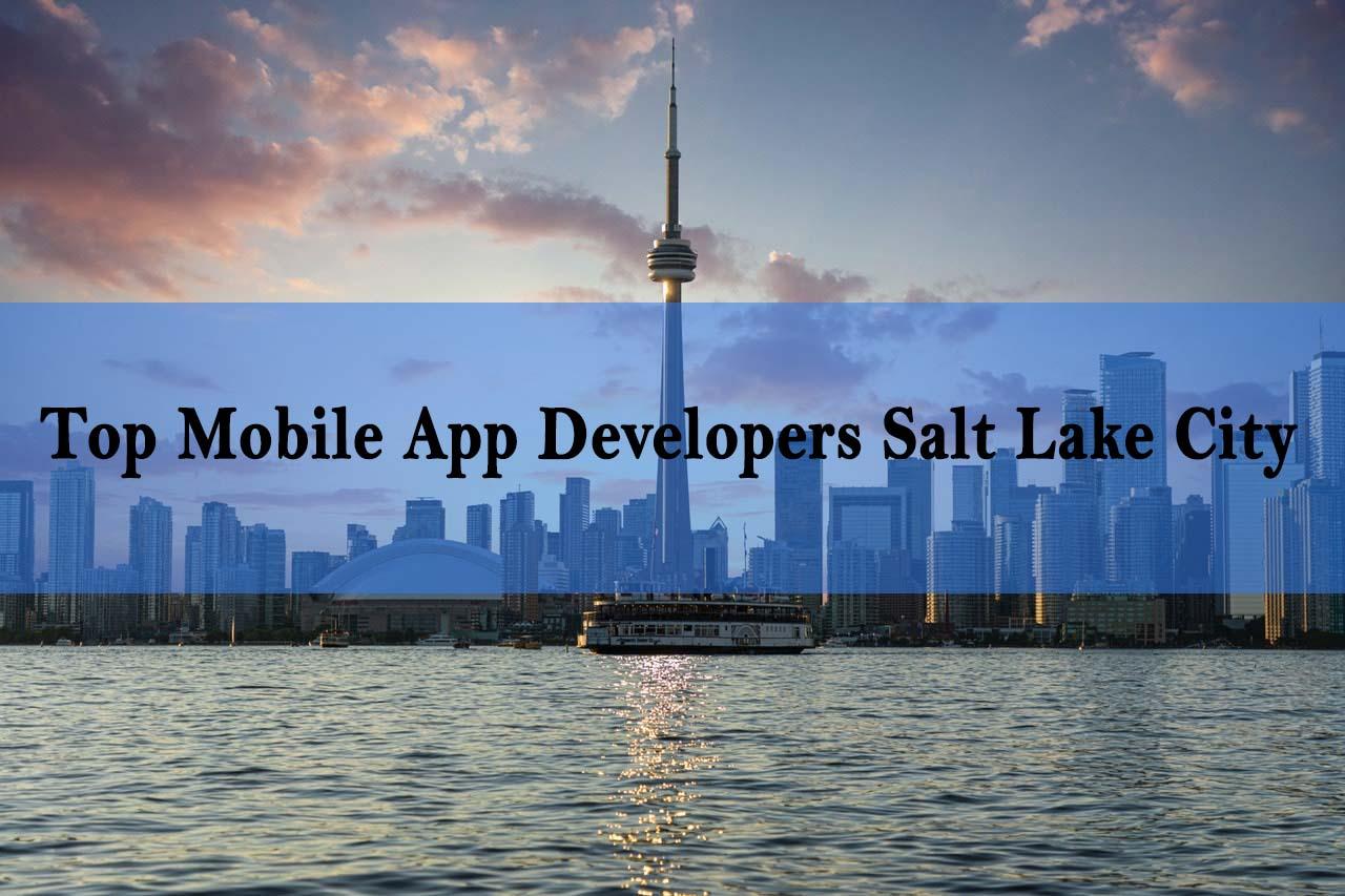 Top Mobile App Developers Salt Lake City