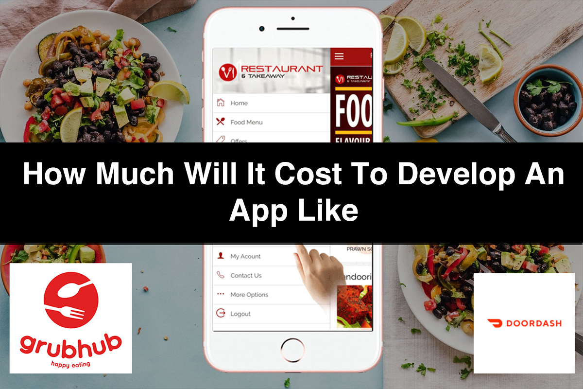 How Much Will It Cost to Develop an App Like Grubhub and doordash