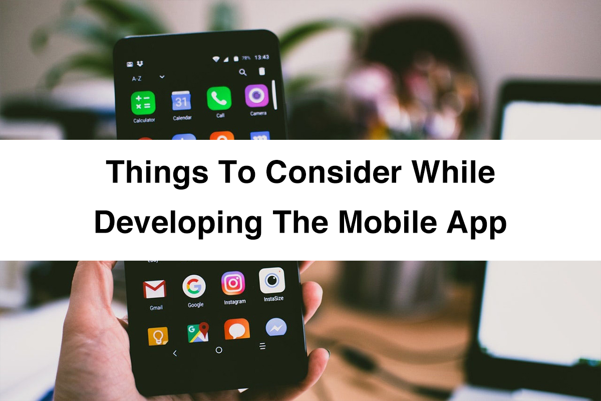 Mobile App Development | Things to Consider While Developing