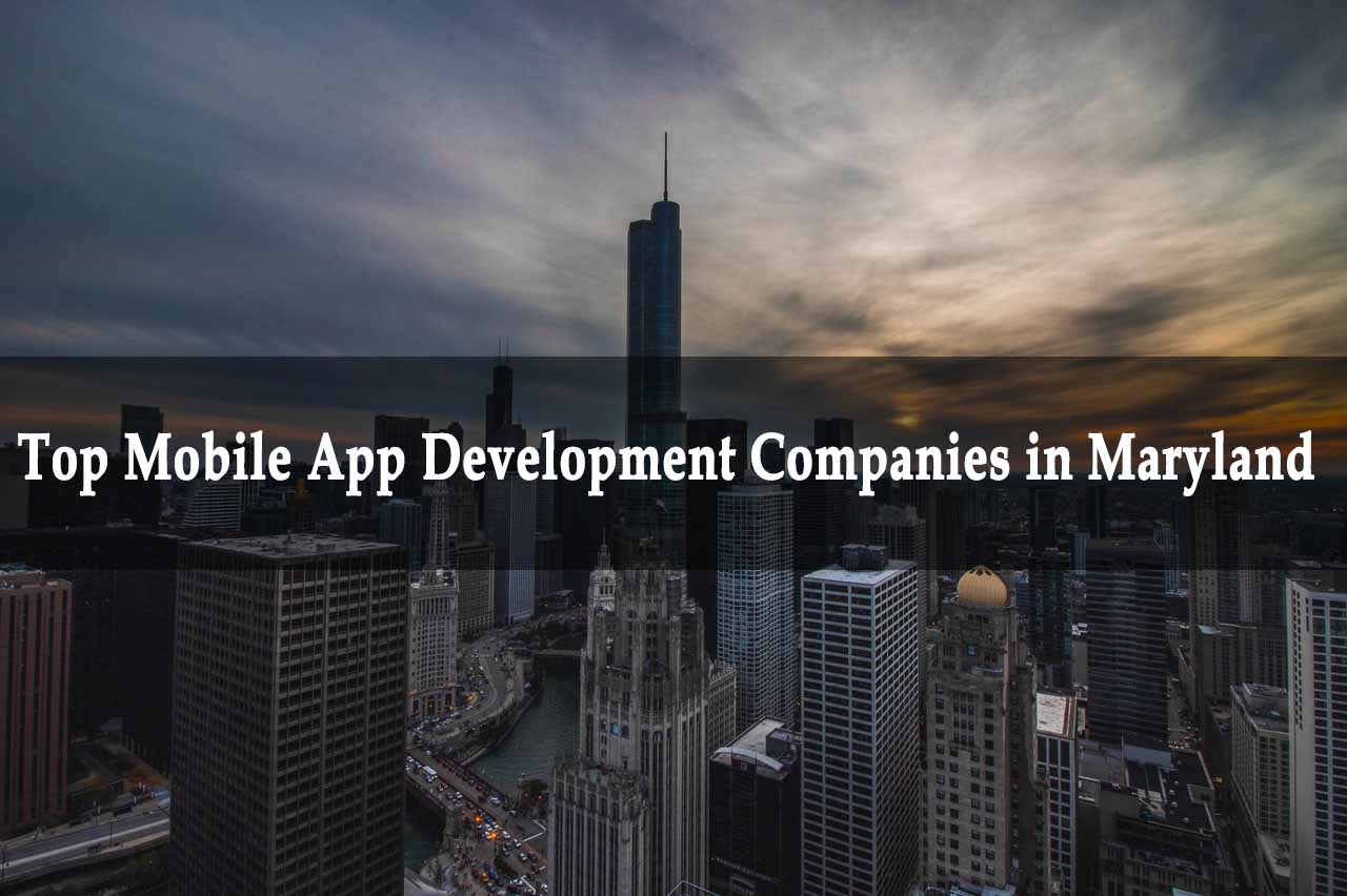 Top Mobile App Development Companies in Maryland