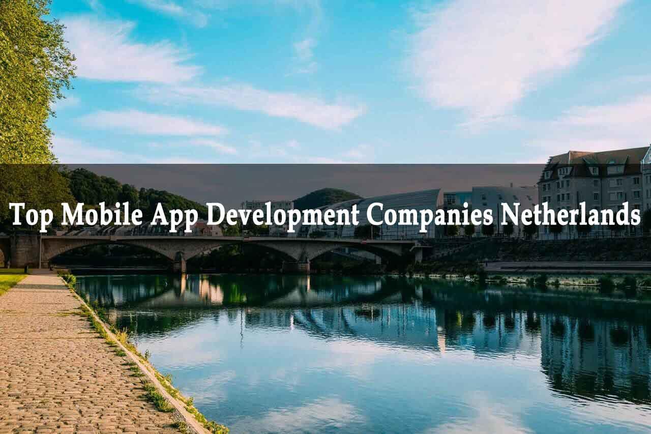 Top Mobile App Development Companies Netherlands