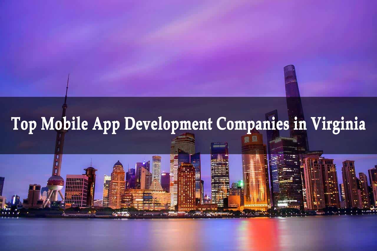 Top Mobile App Development Companies in Virginia