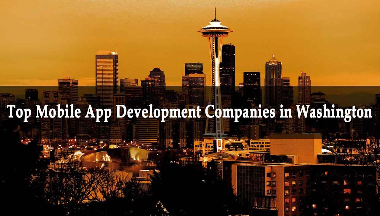 Top Mobile App Development Companies in Washington