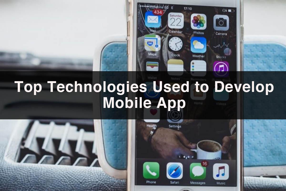 Top Mobile App Technologies Used for Mobile App Development