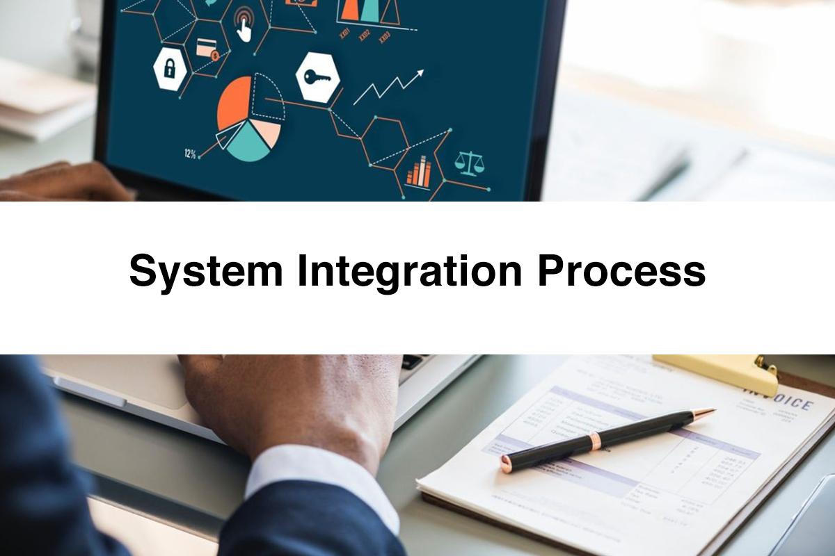 System Integration Process
