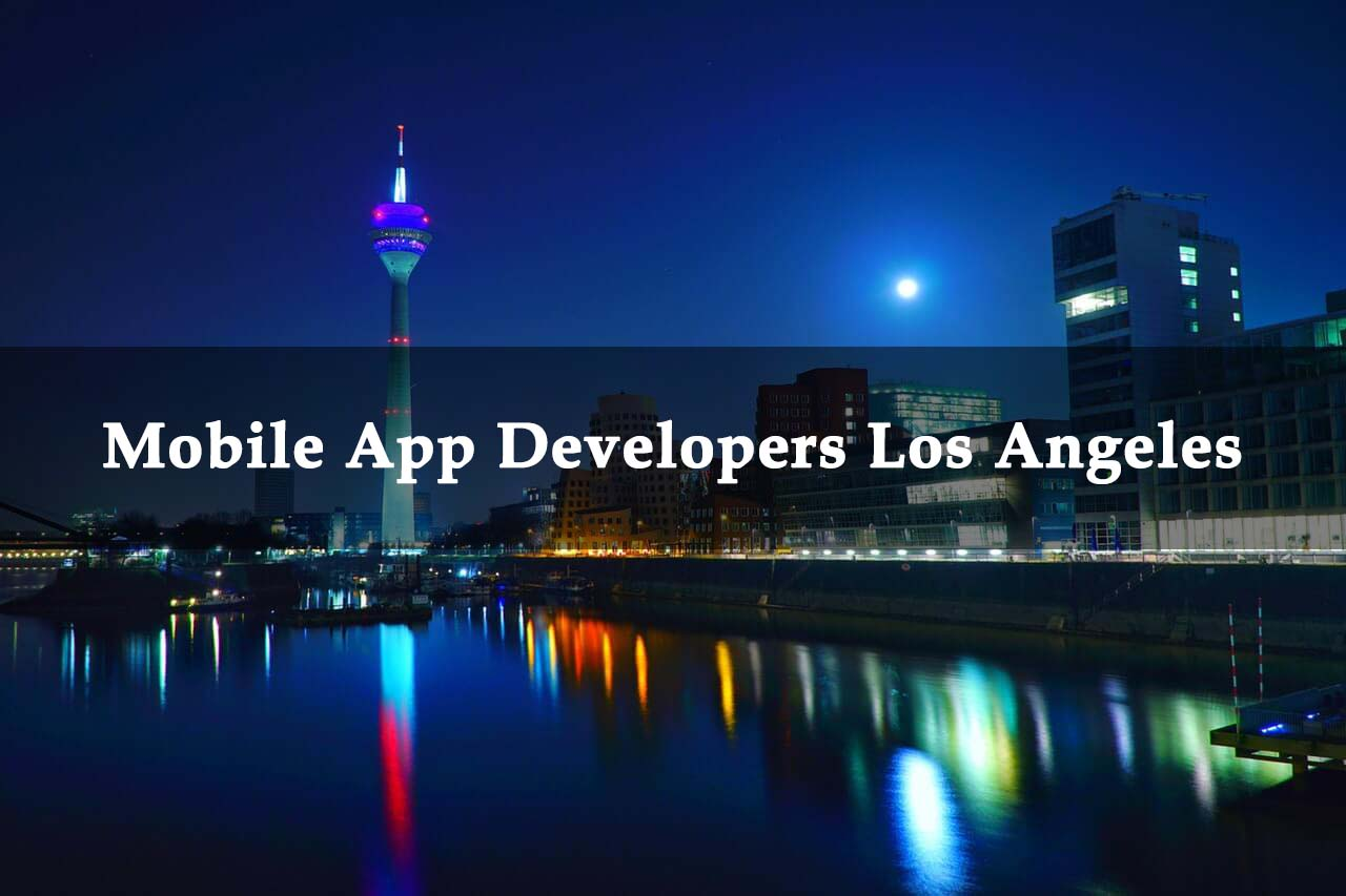 Top Mobile App Developers Los Angeles