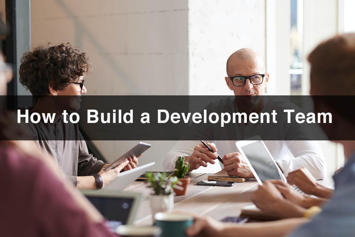 How to Build a Development Team