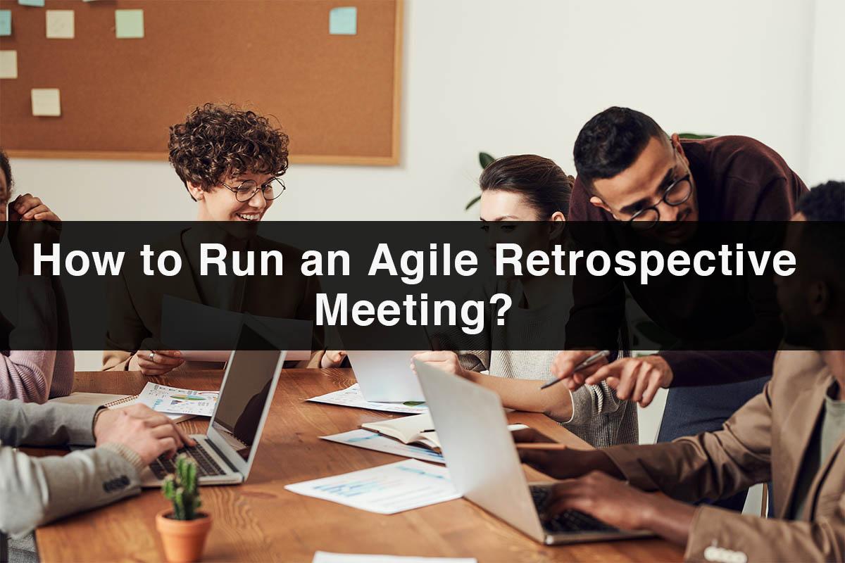 How to Run an Agile Retrospective Meeting