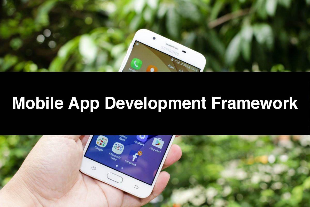 Mobile app Development Framework