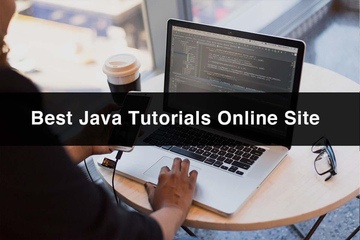Online Java Tutorial | Best Online Java Tutorial Sites