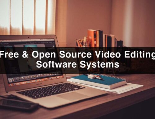 Top 7 Free & Open Source Video Editing Software Systems