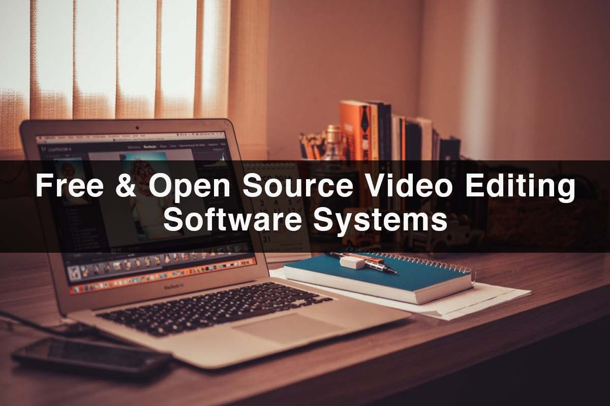 Free and Open Source Video Editing Software Systems