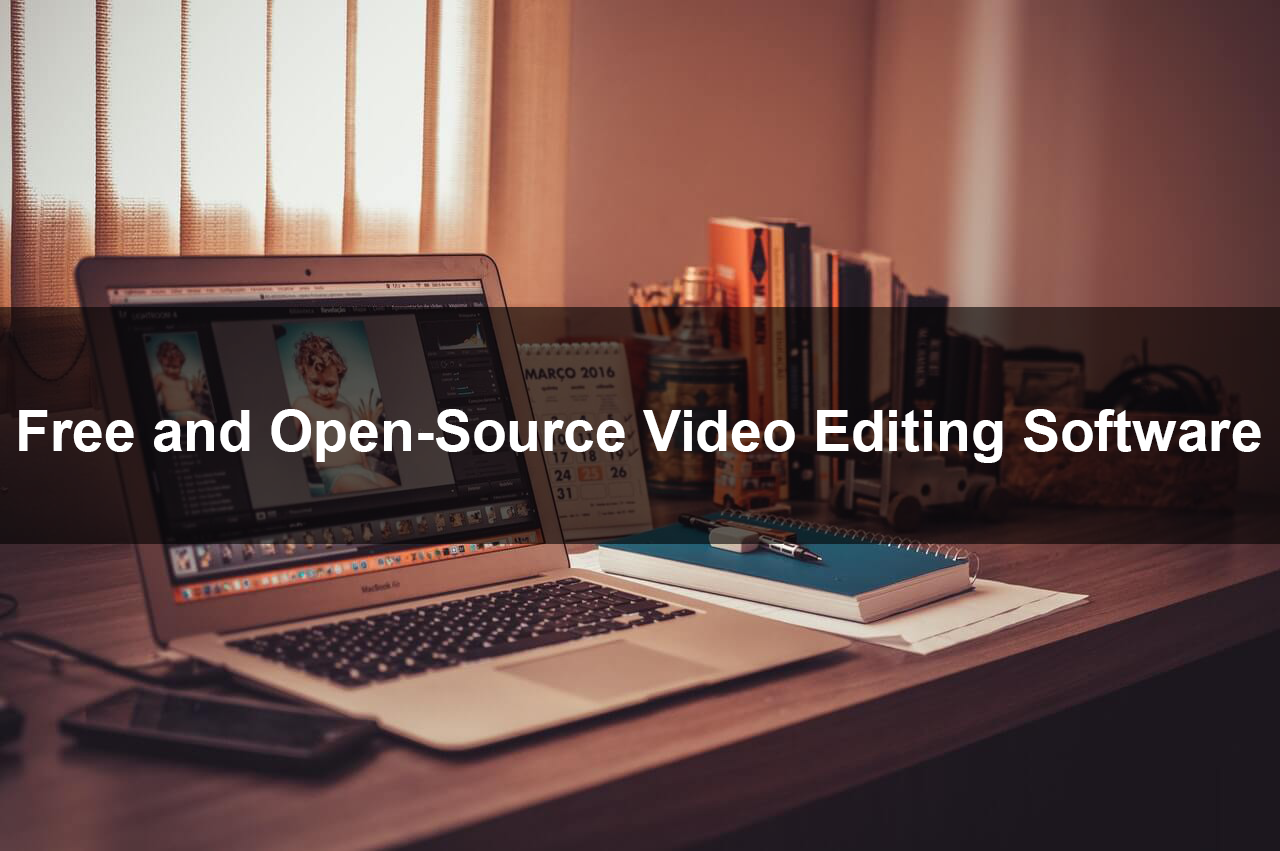 Free and Open-Source Video Editing Software