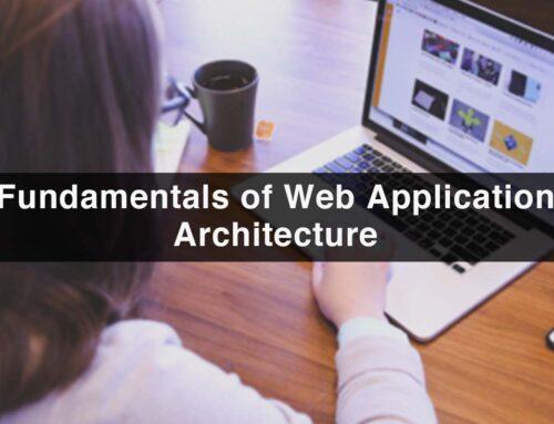 Fundamentals of Web Application Architecture