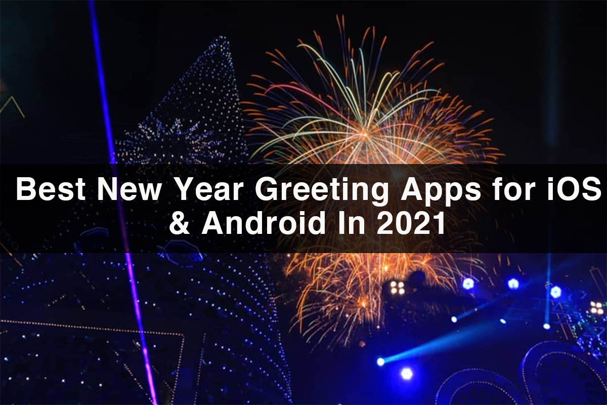 New Year Greeting Apps for iOS & Android In 2021