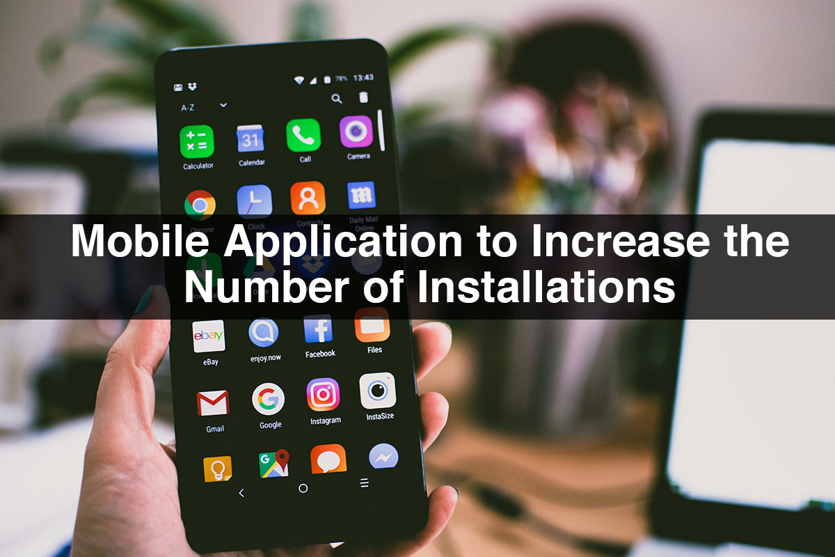 Mobile Application to Increase the Number of Installations