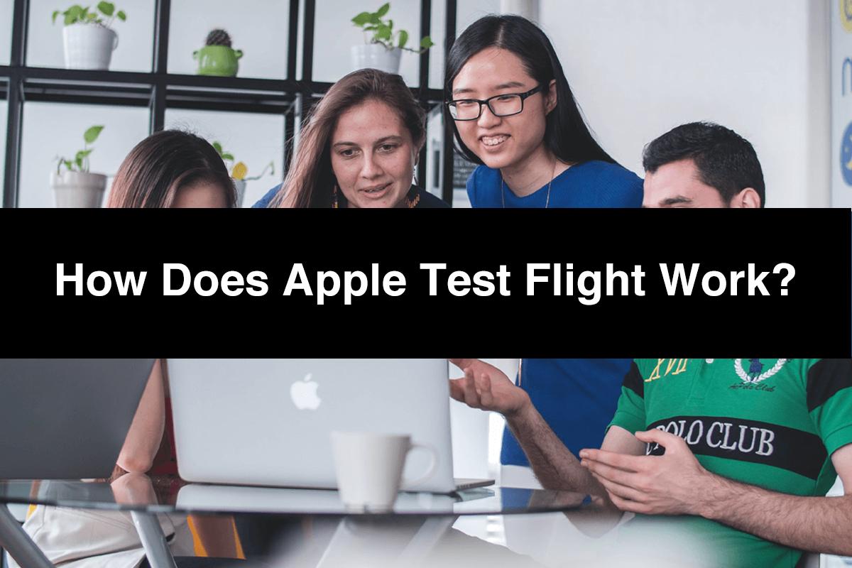 How Does Apple Test Flight Work