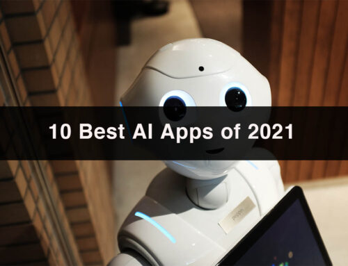 10 Best AI Apps Of 2021