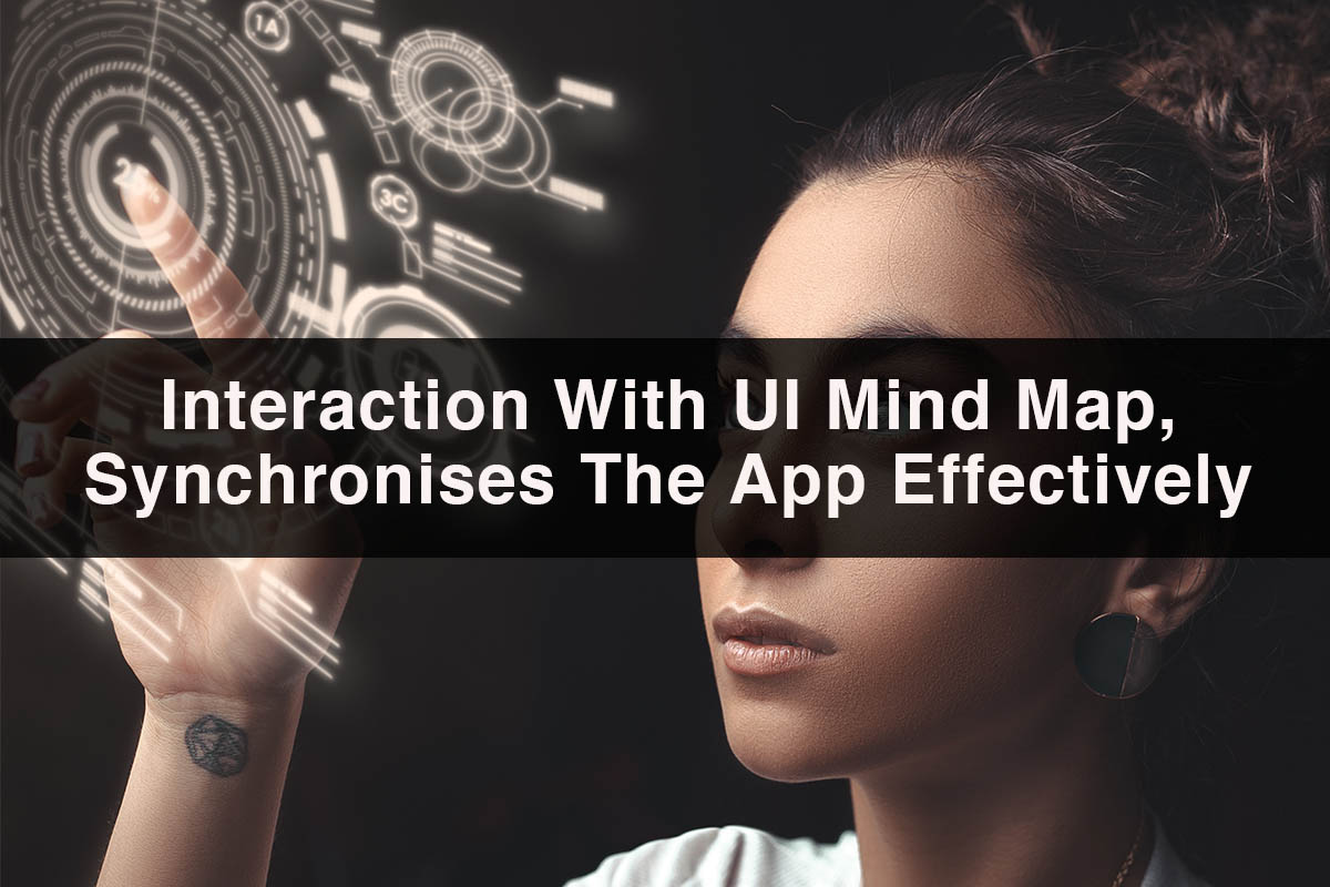 Interaction With UI Mind Map, Synchronises The App Effectively