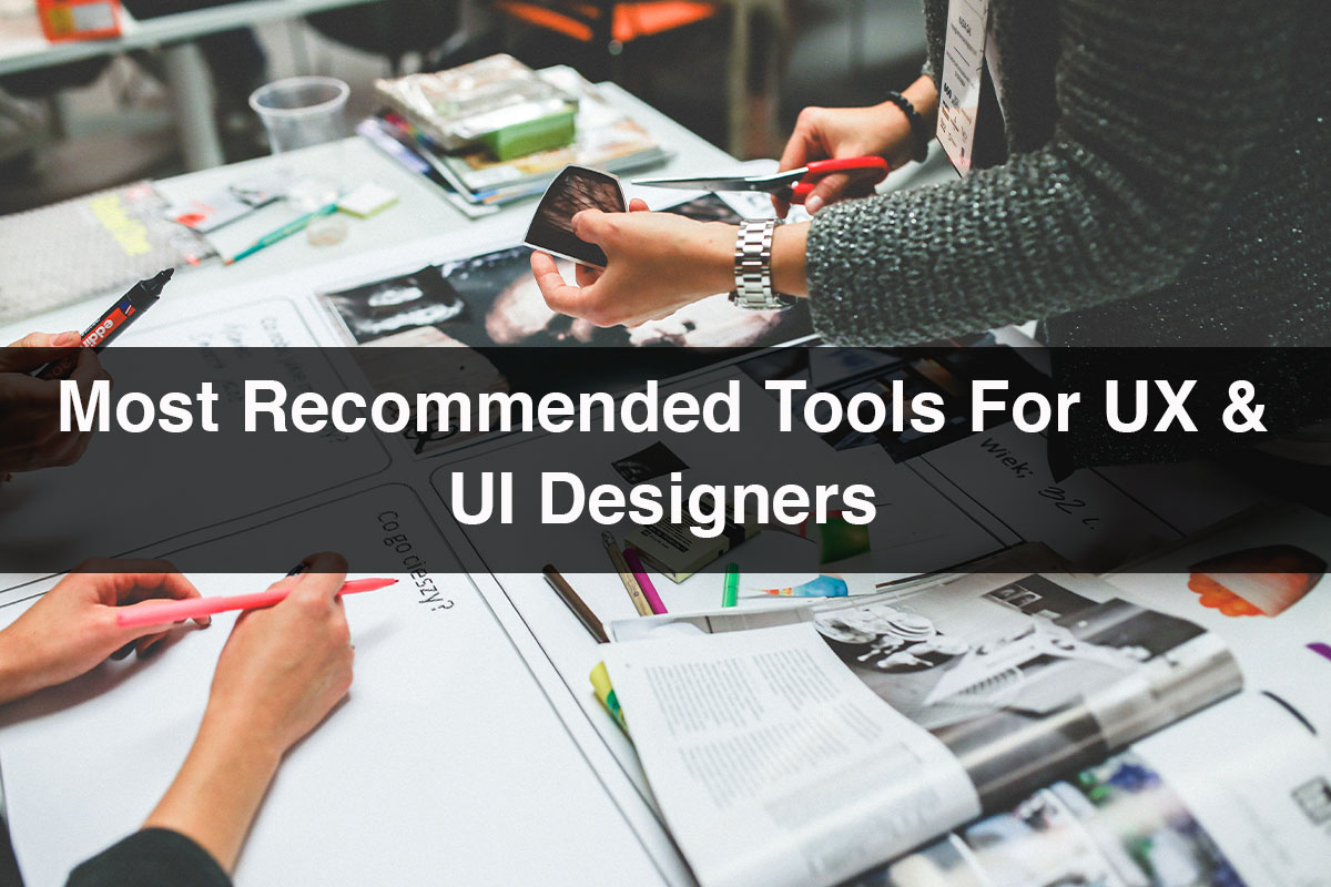UX & UI Design | Most Recommended Tools For Design
