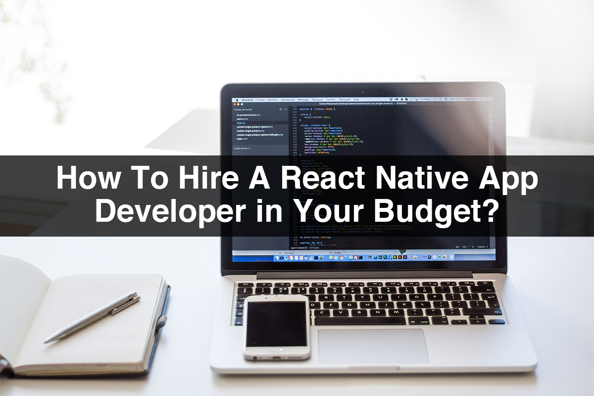 Hire React Native App Developer | How to Hire in your Budget