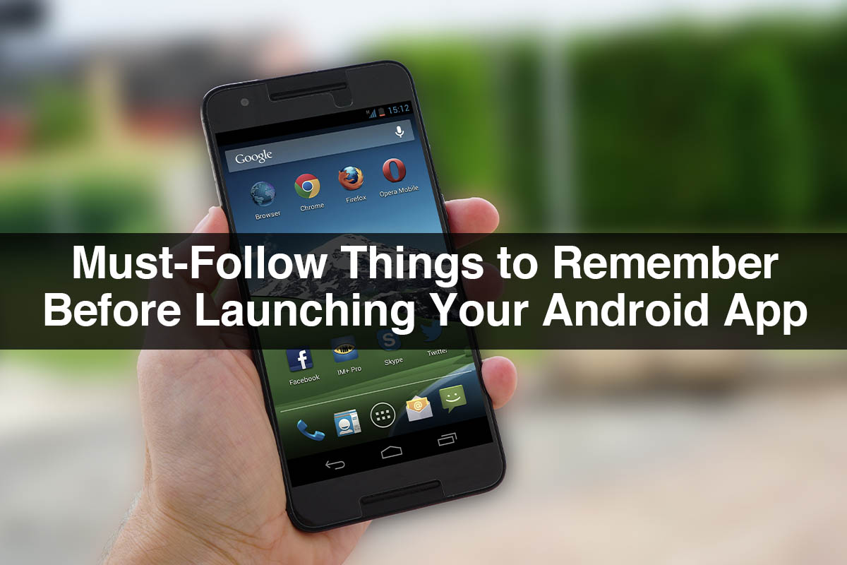 Launching an Android App | Must-Follow Things to Know Before Launching