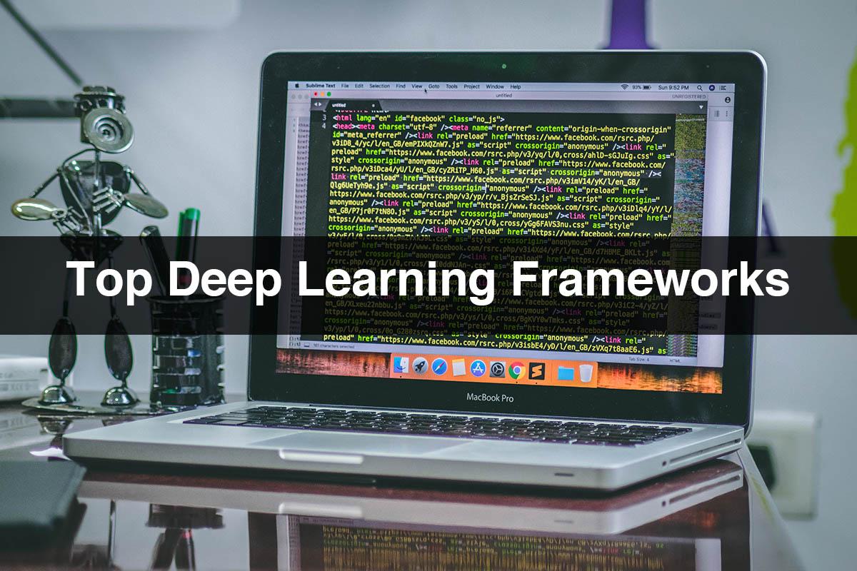 Top Deep Learning Frameworks