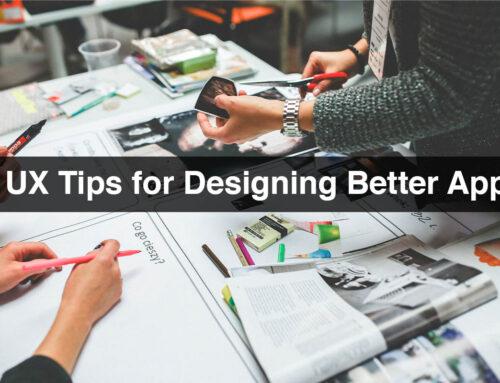 6 UX Tips for Designing Better Apps