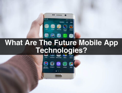 What Are The Future Mobile App Technologies