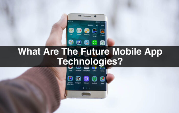 Future Mobile App Technologies
