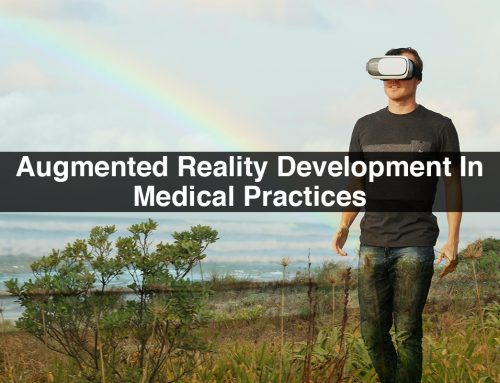 Augmented Reality Development In Medical Practices