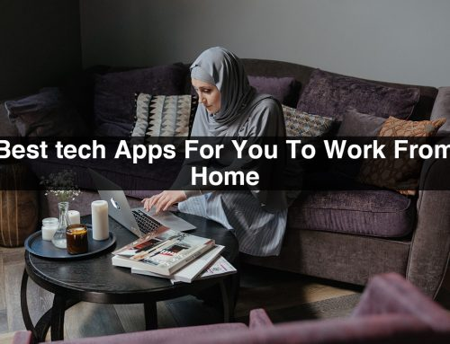 Best Tech Apps for You to Work From Home