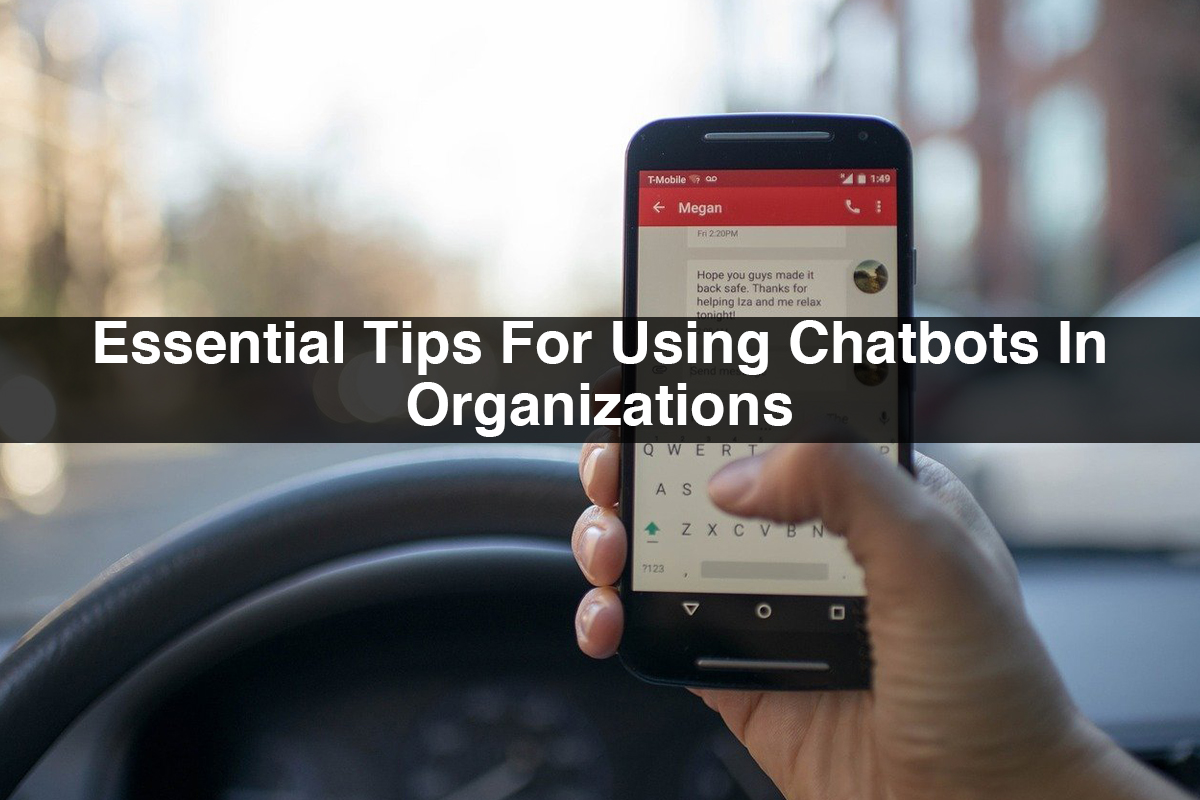 Essential Tips For Using Chatbots In Organizations