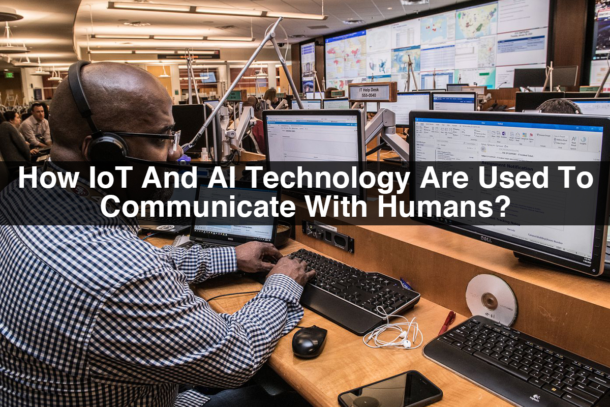 How IoT And AI Technology Are Used To Communicate With Humans?