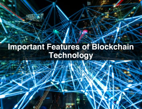 The Important Features of Blockchain Technology