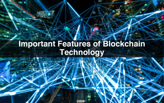 Important Features of Blockchain Technology