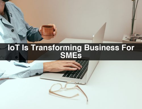 IoT Is Transforming Business For SMEs