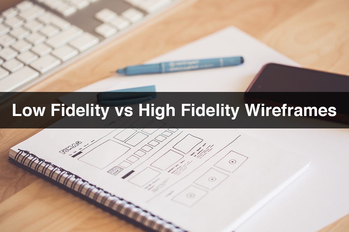 Low Fidelity vs High Fidelity Wireframe